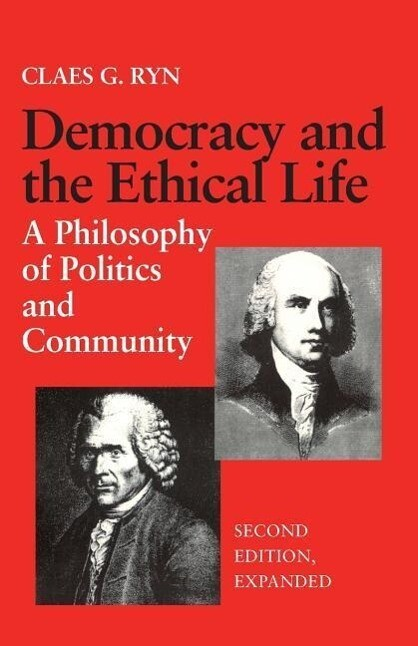 Democracy and the Ethical Life a Philosophy of Politics and Community, Second Edition Expanded als Taschenbuch