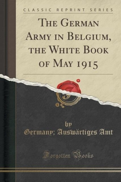 The German Army in Belgium, the White Book of M...