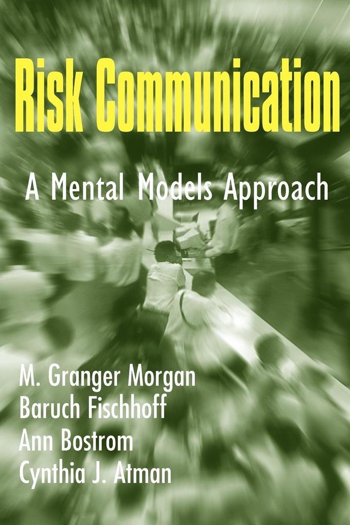 Risk Communication: A Mental Models Approach als Buch