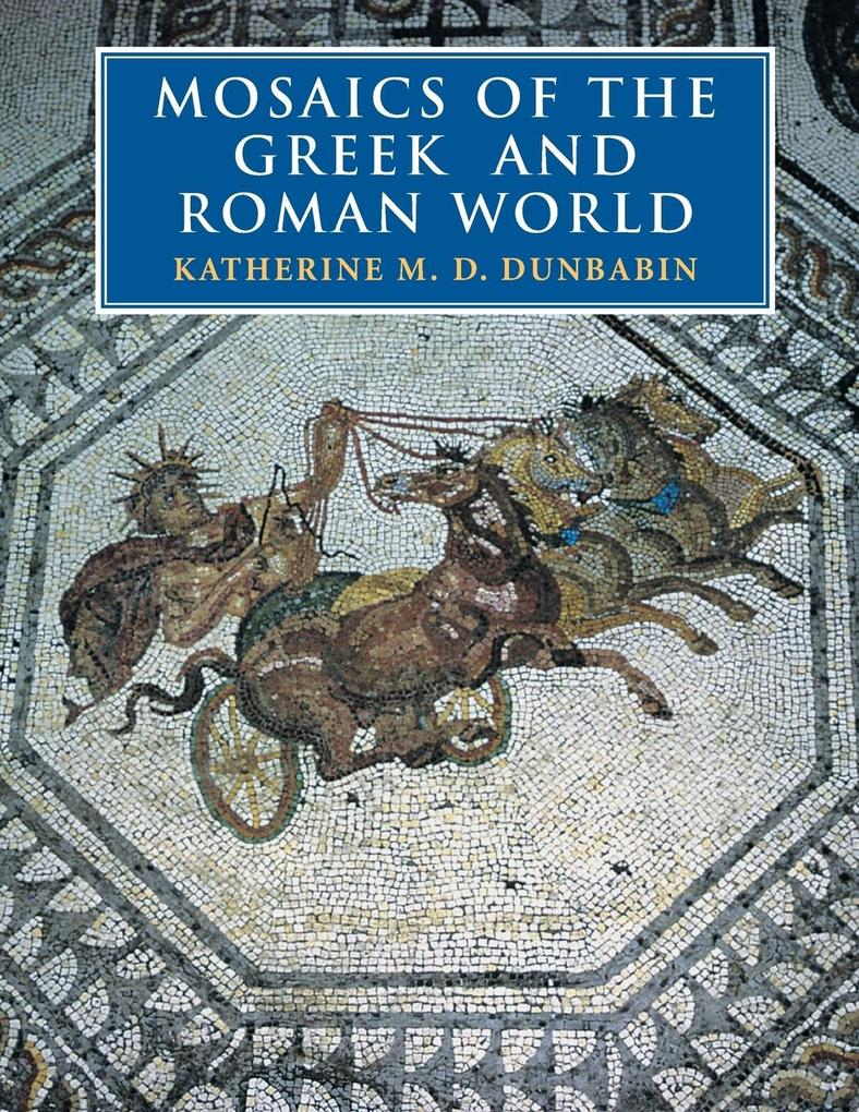 Mosaics of the Greek and Roman World als Buch
