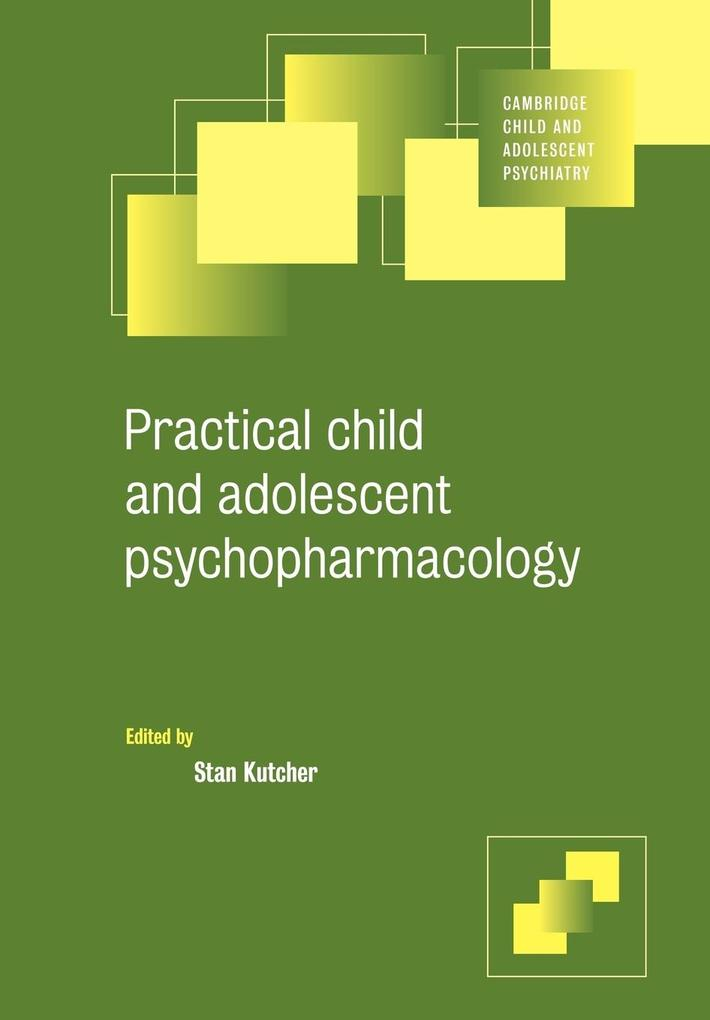 Practical Child and Adolescent Psychopharmacology als Buch