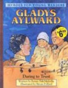 Gladys Aylward Daring to Trust (Heroes for Young Readers) als Buch