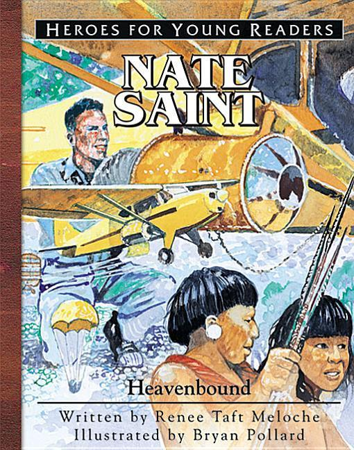 Nate Saint Heavenbound (Heroes for Young Readers) als Buch