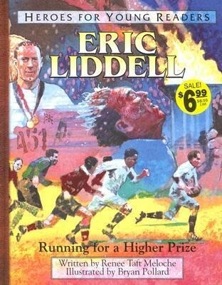 Eric Liddell Running for a Higher Prize (Heroes for Young Readers) als Buch