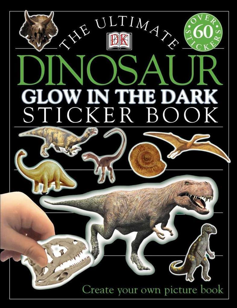 Ultimate Sticker Book: Glow in the Dark: Dinosaur als Taschenbuch