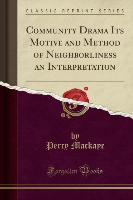 Community Drama Its Motive and Method of Neighb...