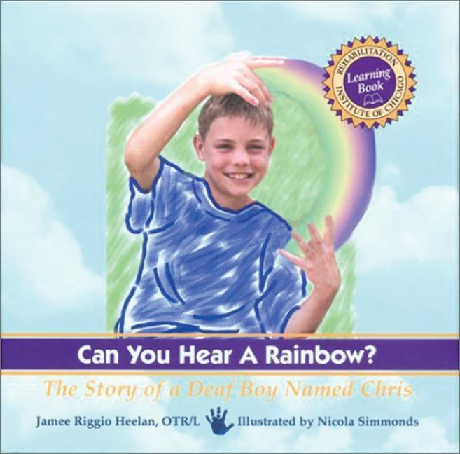Can You Hear a Rainbow?: The Story of a Deaf Boy Named Chris als Buch