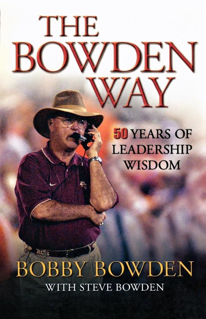 The Bowden Way: 50 Years of Leadership Wisdom als Taschenbuch