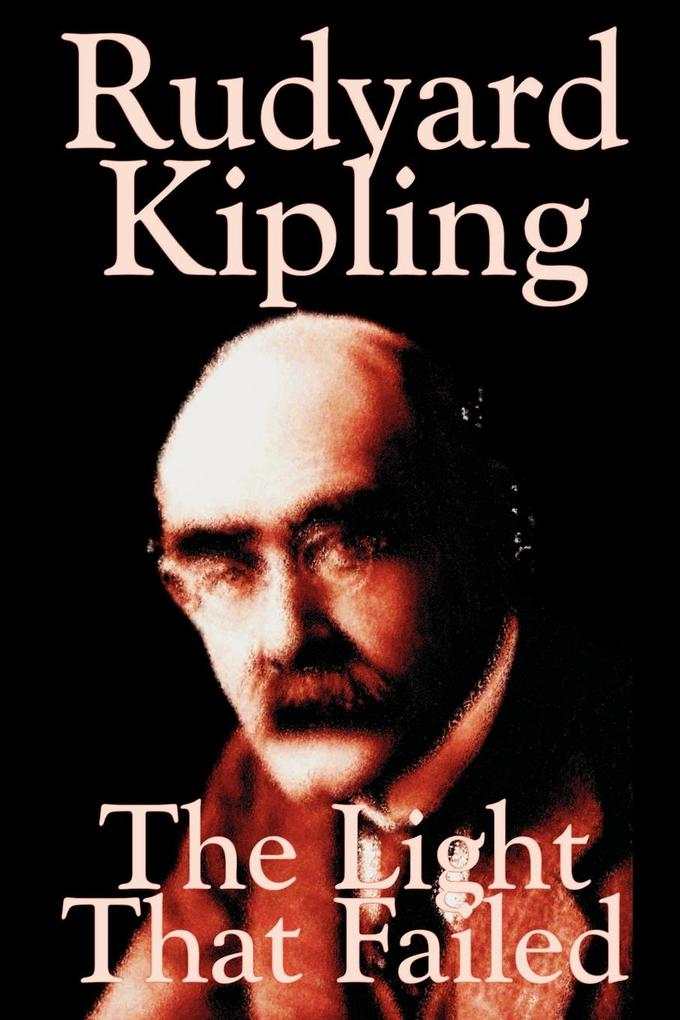 The Light That Failed by Rudyard Kipling, Fiction, Historical als Taschenbuch
