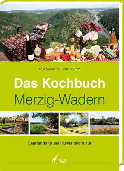 Das Kochbuch Merzig-Wadern als Buch von Frederi...