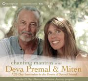 Chanting Mantras with Deva Premal & Miten: A 21-Day Immersion in the Power of Sacred Sound