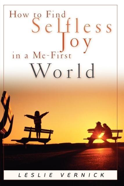 How to Find Selfless Joy in a Me-First World als Taschenbuch