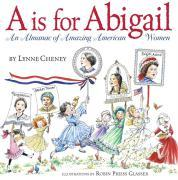 A is for Abigail: An Almanac of Amazing American Women als Buch