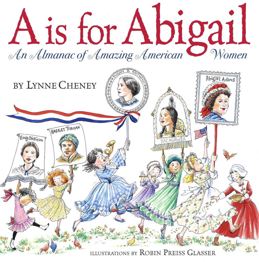 A is for Abigail: An Almanac of Amazing American Women als Buch