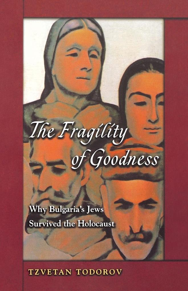 The Fragility of Goodness: Why Bulgaria's Jews Survived the Holocaust als Taschenbuch