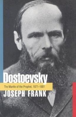 Dostoevsky: The Mantle of the Prophet, 1871-1881 als Taschenbuch
