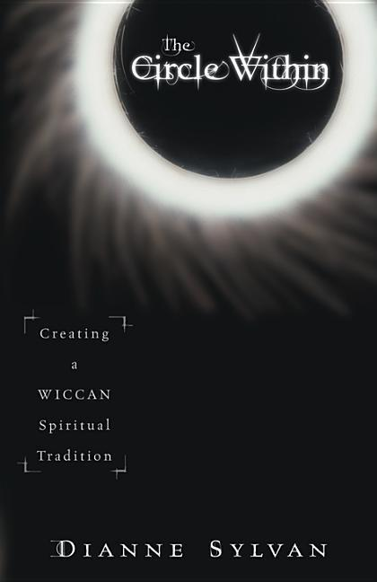 The Circle Within: Creating a Wiccan Spiritual Tradition als Taschenbuch