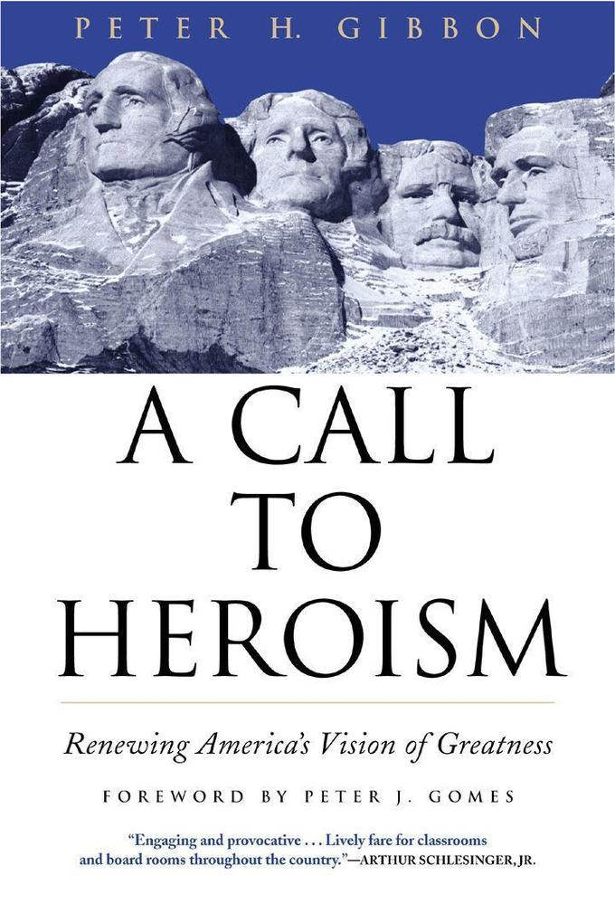 A Call to Heroism: Renewing America's Vision of Greatness als Taschenbuch
