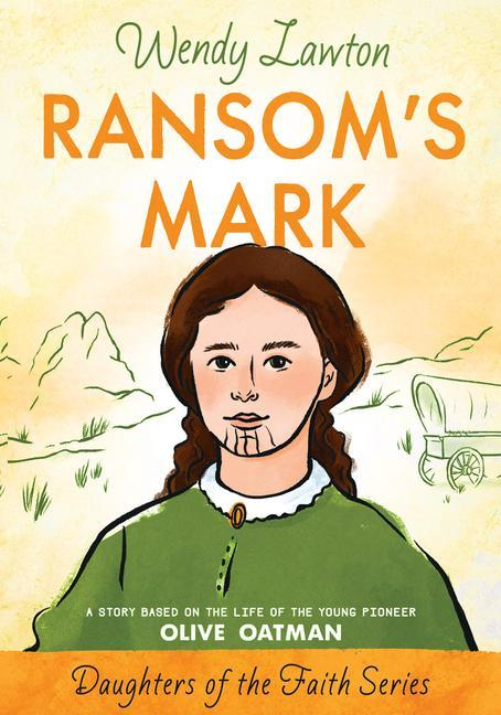Ransom's Mark: A Story Based on the Life of the Pioneer Olive Oatman als Taschenbuch