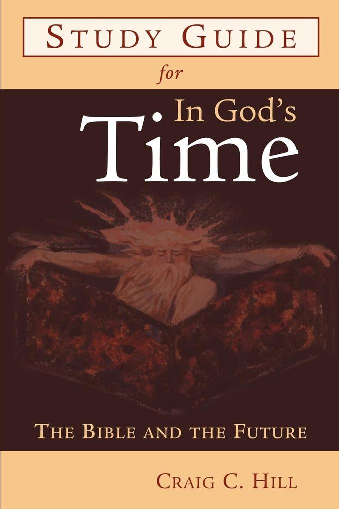 Study Guide for in God's Time: The Bible and the Future als Taschenbuch