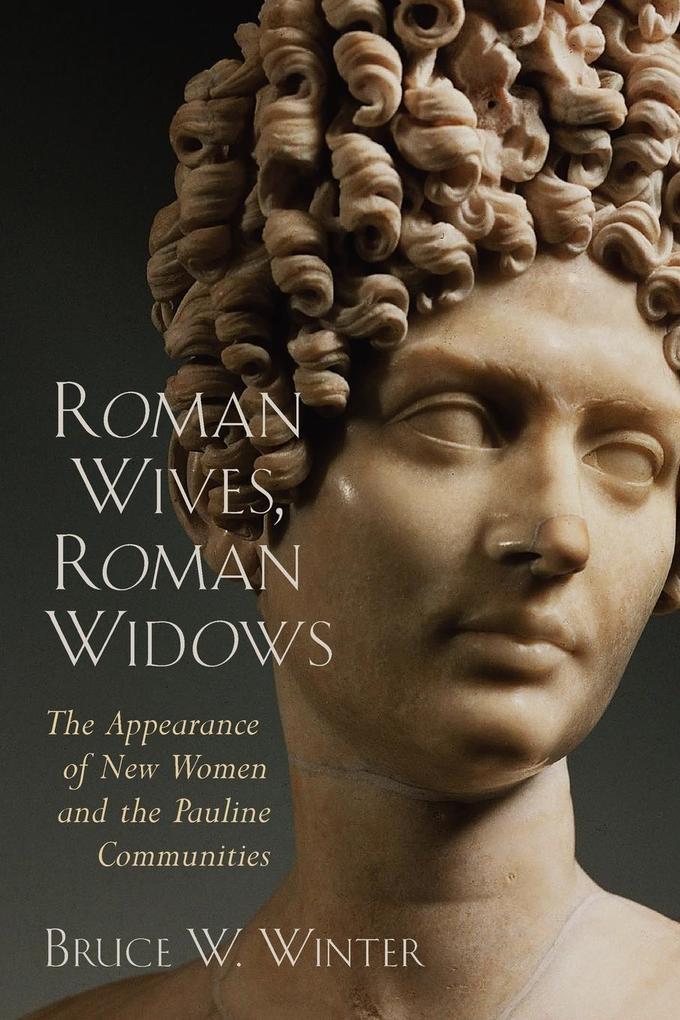 Roman Wives, Roman Widows: The Appearance of New Women and the Pauline Communities als Taschenbuch