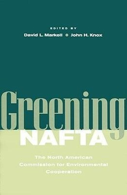 Greening NAFTA: The North American Commission for Environmental Cooperation als Buch