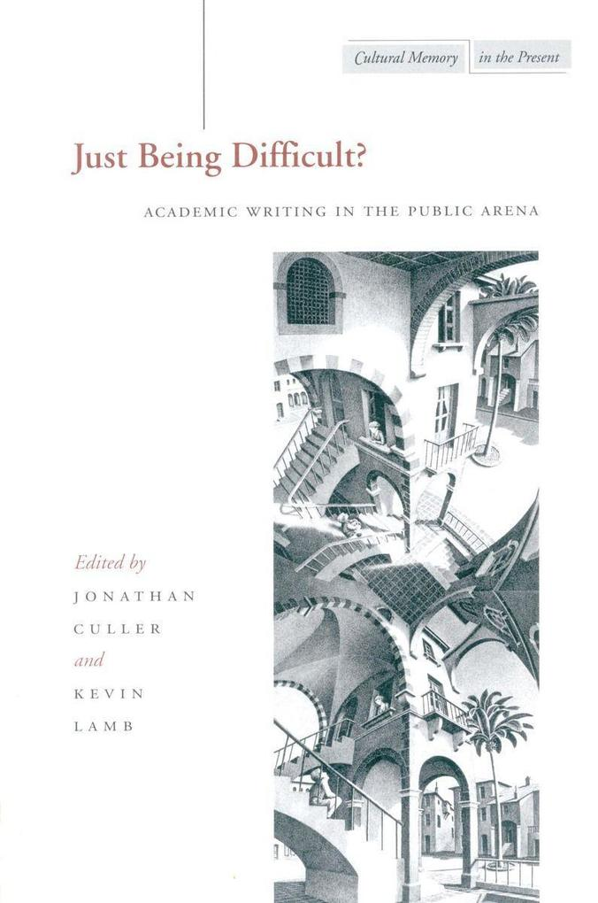 Just Being Difficult?: Academic Writing in the Public Arena als Taschenbuch