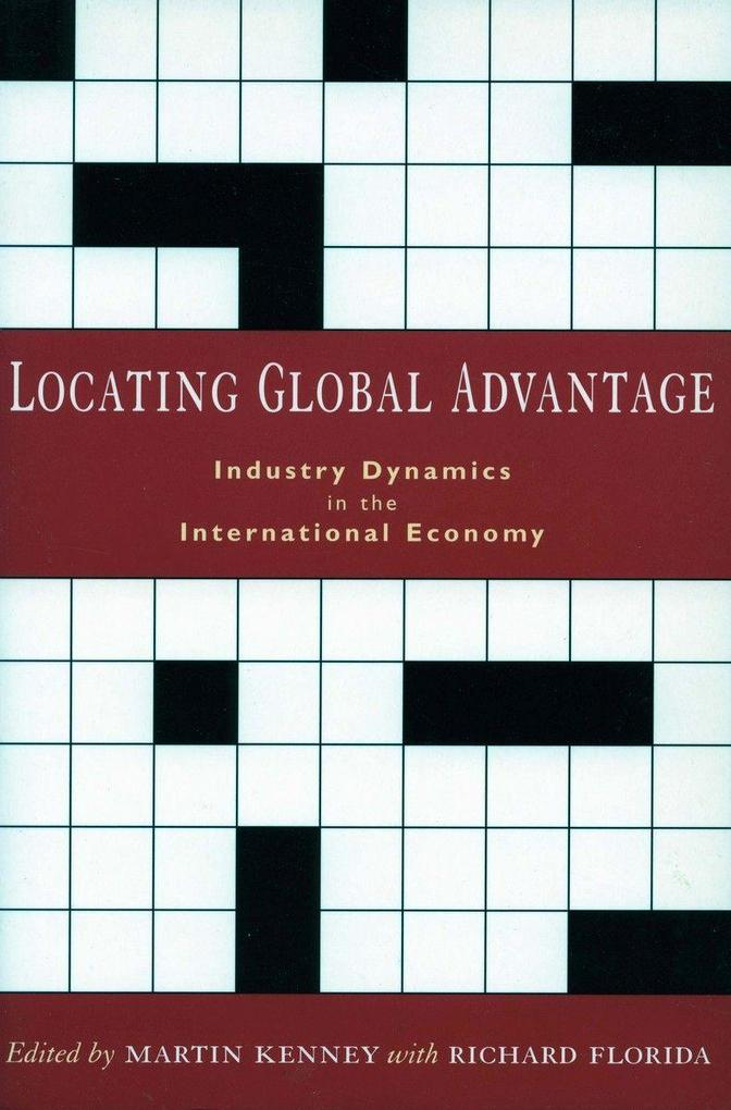 Locating Global Advantage: Industry Dynamics in the International Economy als Taschenbuch