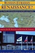 Russian-Eurasian Renaissance?: U.S. Trade and Investment in Russia and Eurasia