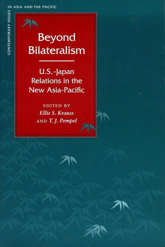 Beyond Bilateralism: U.S.-Japan Relations in the New Asia-Pacific als Taschenbuch