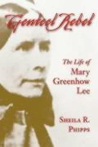 Genteel Rebel: The Life of Mary Greenhow Lee als Taschenbuch