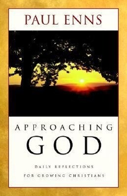 Approaching God: Daily Reflections for Growing Christians als Taschenbuch