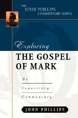 Exploring the Gospel of Mark: An Expository Commentary als Buch