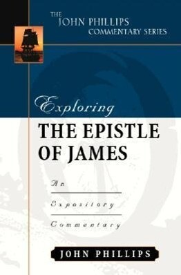 Exploring the Epistle of James: An Expository Commentary als Buch