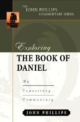 Exploring the Book of Daniel: An Expository Commentary als Buch