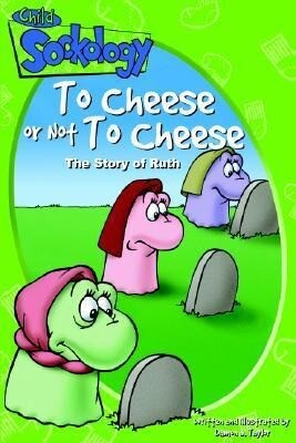 To Cheese or Not to Cheese: The Story of Ruth als Buch