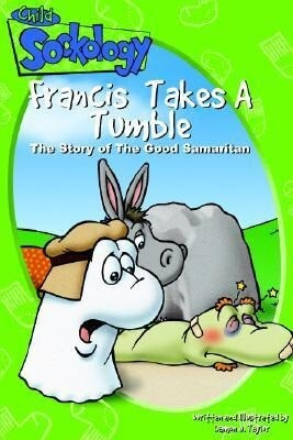 Francis Takes a Tumble: The Story of the Good Samaritan als Buch