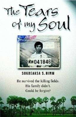 The Tears of My Soul: The Story of a Boy Who Survived the Cambodian Killing Fields als Taschenbuch