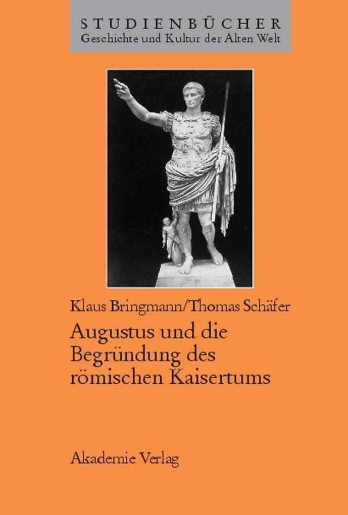 Augustus und die Begründung des römischen Kaisertums als eBook