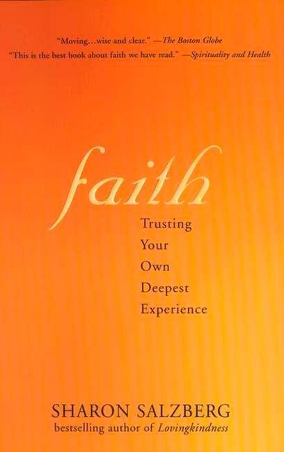 Faith Faith: Trusting Your Own Deepest Experience Trusting Your Own Deepest Experience als Taschenbuch