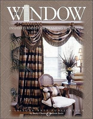 Window (Leisure Arts #3422): Inspired Ideas of Framing Your View als Taschenbuch
