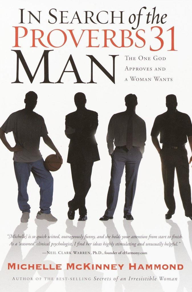 In Search of the Proverbs 31 Man: The One God Approves and a Woman Wants als Taschenbuch