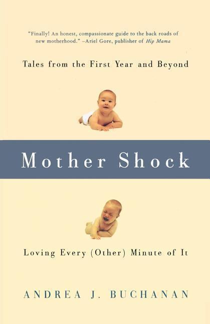 Mother Shock: Loving Every (Other) Minute of It als Taschenbuch
