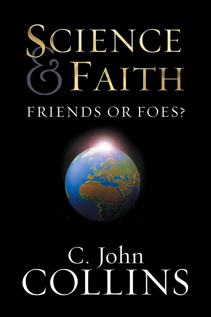 Science & Faith: Friends or Foes? als Taschenbuch