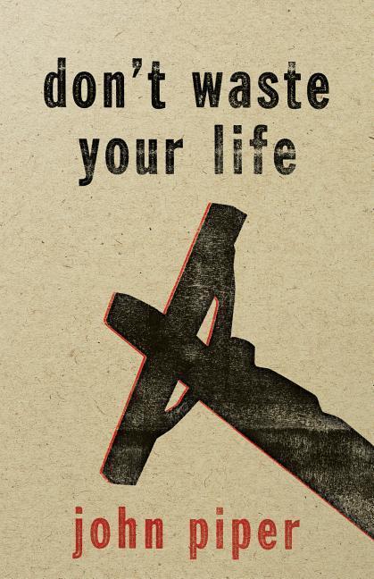 Don't Waste Your Life als Taschenbuch