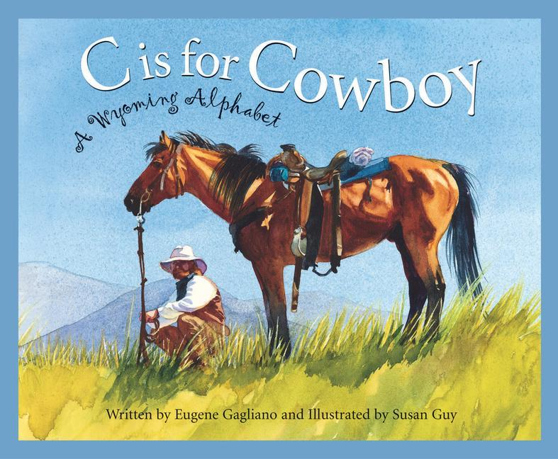 C Is for Cowboy: A Wyoming Alphabet als Buch