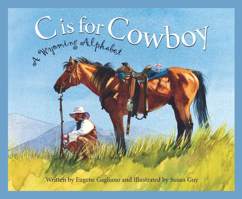 C Is for Cowboy: A Wyoming Alphabet als Buch (gebunden)