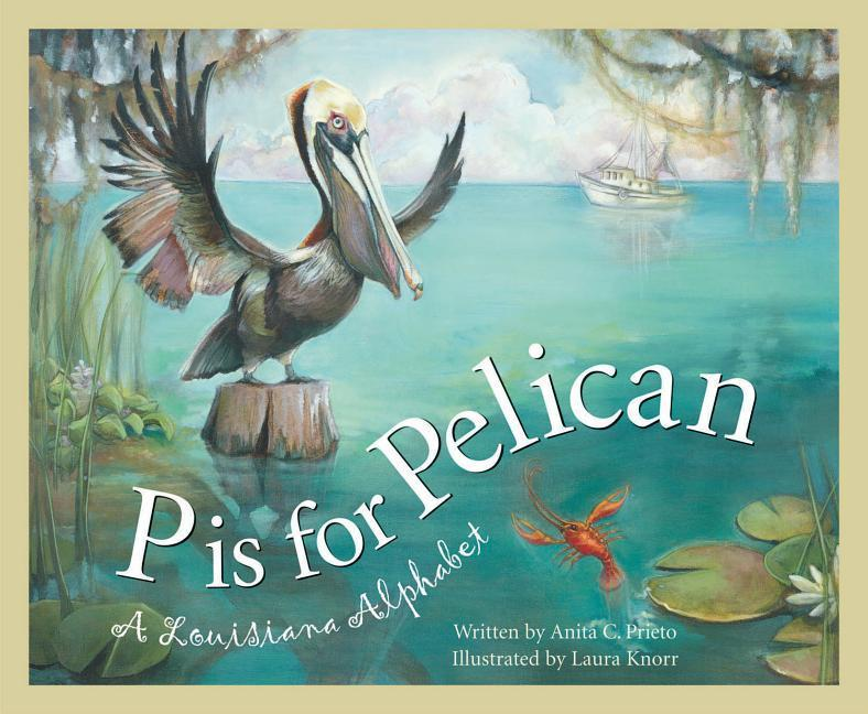 P Is for Pelican: A Louisiana als Buch