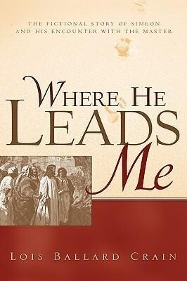 Where He Leads Me als Taschenbuch