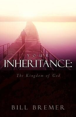 Your Inheritance: The Kingdom of God als Taschenbuch